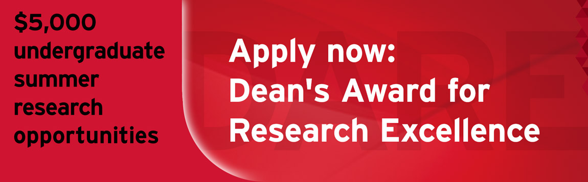 DARE - Dean's Award for Research Excellence - Undergraduates Apply Now