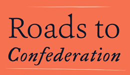 Roads to Confederation book cover