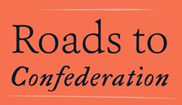 Roads to Confederation book cover