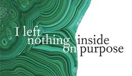 I left nothing inside on purpose