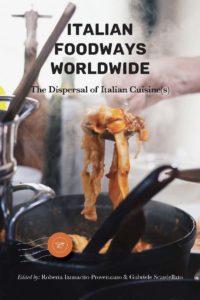 Italian Foodways Worldwide: The Dispersal of Italian Cuisine(s)